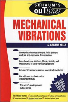 Schaum's outline of theory and problems of mechanical vibrations
