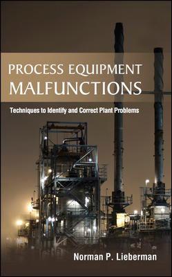 Process Equipment Malfunctions-9780071770200--Norman Lieberman-McGraw-Hill Professional Publishing