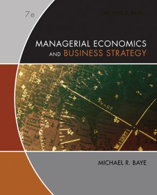 Managerial economics and business strategy-9780073375960-7-Baye, Michael R.-McGraw-Hill