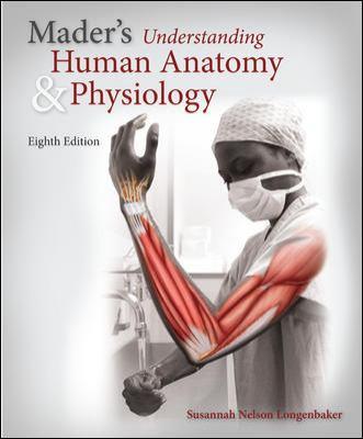 Mader's Understanding Human A & P (w/ConnectPlusAccess)-9780077774448-8-Nusannah Longenbaker-McGraw-Hill